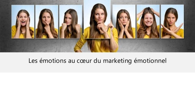 Les émotions au cœur du marketing émotionnel