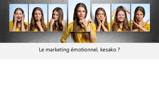 Le marketing émotionnel, kesako ?