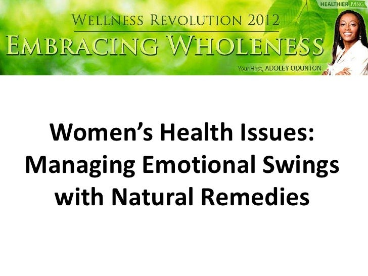 Women's Health Issues:Managing Emotional Swings with Natural Remedies