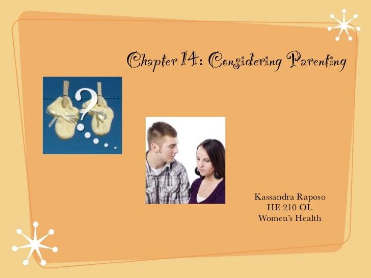 Chapter 14: Considering Parenting                   Kassandra Raposo                     HE 210 OL                    Wome...