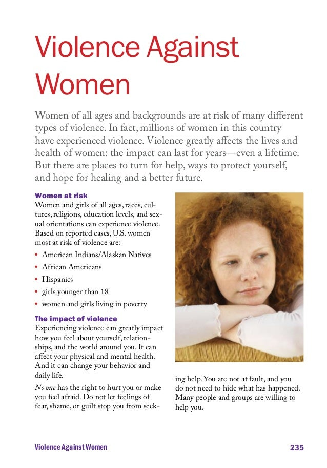 Violence Against Women Women of all ages and backgrounds are at risk of many different types of violence. In fact, million...