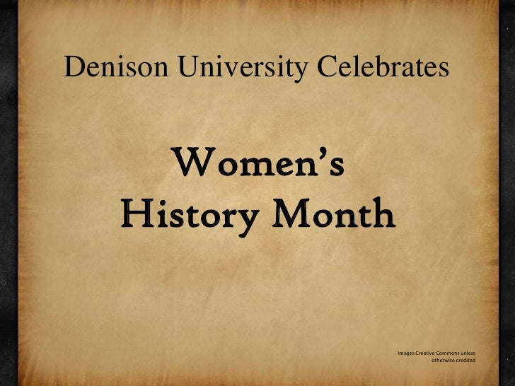 Denison University CelebratesWomen's History Month<br />Images Creative Commons unless otherwise credited<br />
