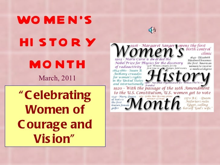 """"""" Celebrating Women of Courage and Vision"""" March, 2011 WOMEN'S HISTORY MONTH"""