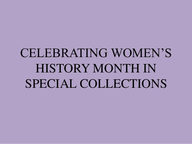 CELEBRATING WOMEN'S HISTORY MONTH IN SPECIAL COLLECTIONS