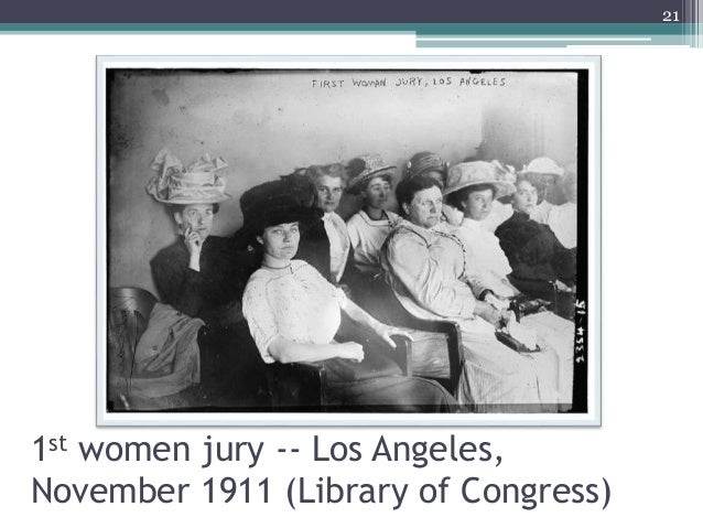 1st women jury -- Los Angeles, November 1911 (Library of Congress) 21