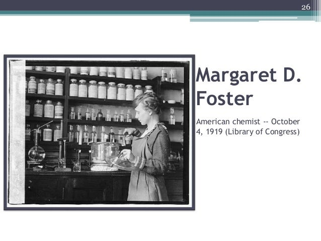 Margaret D. Foster American chemist -- October 4, 1919 (Library of Congress) 26