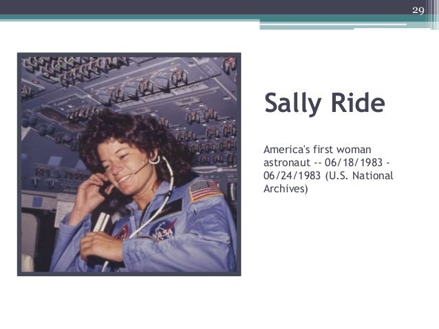 Sally Ride America's first woman astronaut -- 06/18/1983 - 06/24/1983 (U.S. National Archives) 29