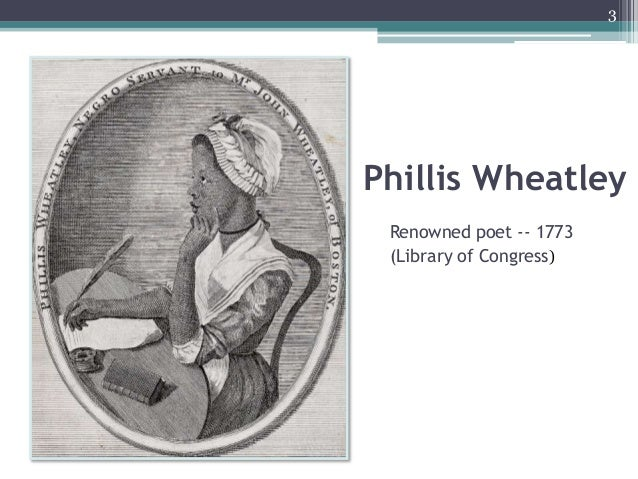 Phillis Wheatley Renowned poet -- 1773 (Library of Congress) 3