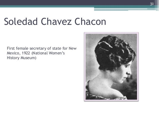 Soledad Chavez Chacon 31 First female secretary of state for New Mexico, 1922 (National Women's History Museum)