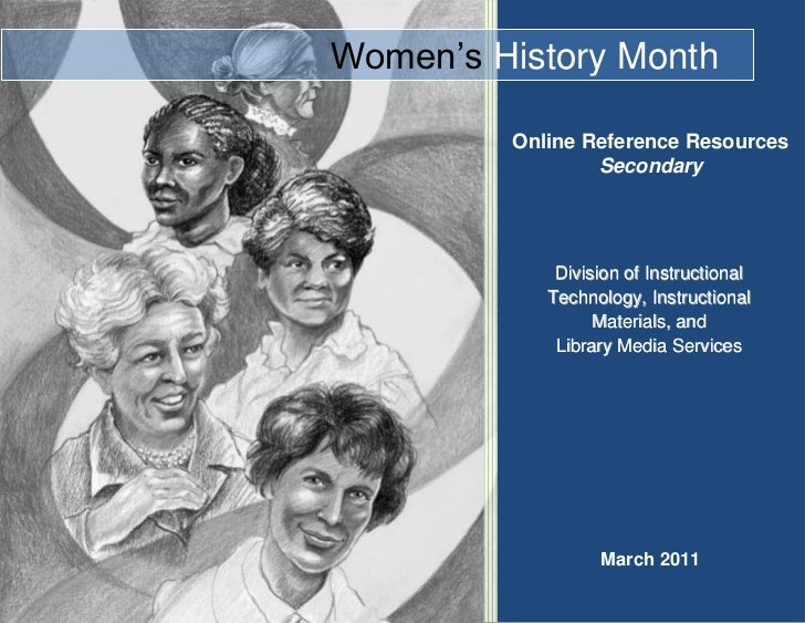 Women's History Month-485775-457200March 2011<br />Online Reference ResourcesSecondaryDivision of Instructional Technolo...