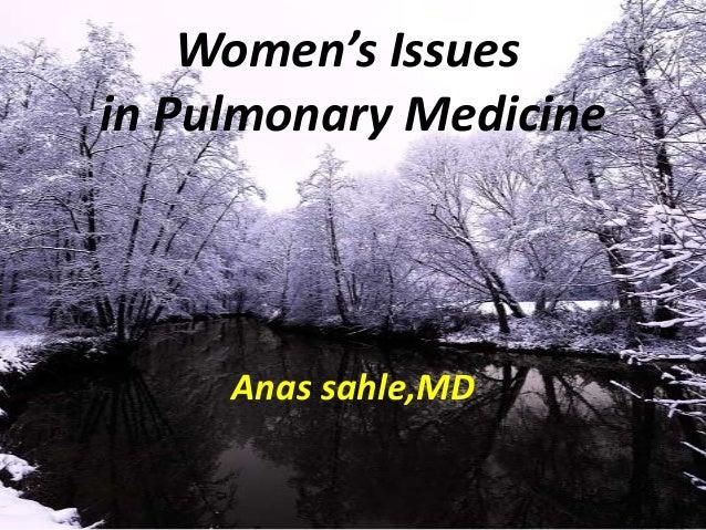 Women's Issuesin Pulmonary Medicine     Anas sahle,MD