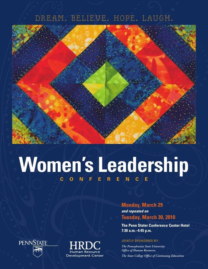 DREAM. BELIEVE. HOPE. LAUGH.     Women's Leadership       C   O   N   F   E   R   E      N      C      E                  ...