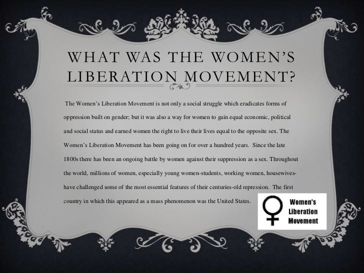 the womens liberation movement essay Doeneka, molly m, the women's liberation movement and identity change : an  urban pilot  r-all's essay was putlish€id the feminist movement had gained.