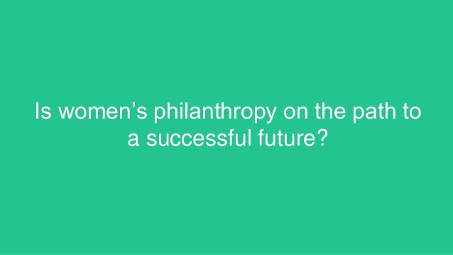 Leading Impact for the Future of Women's Philanthropy Slide 2
