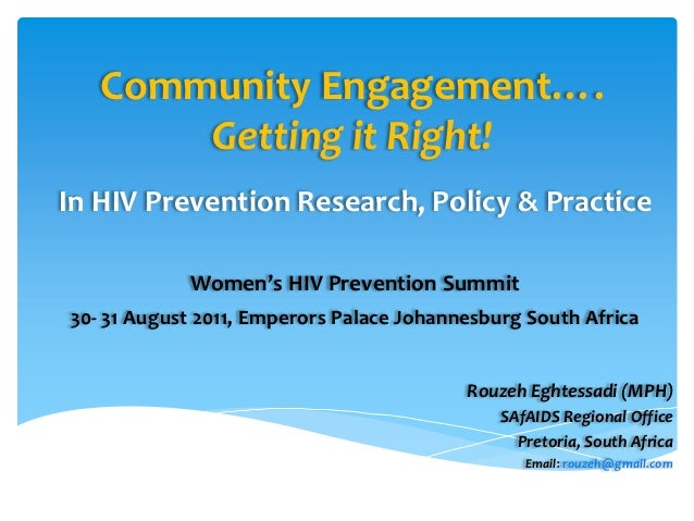 Community Engagement….       Getting it Right!In HIV Prevention Research, Policy & Practice            Women's HIV Prevent...