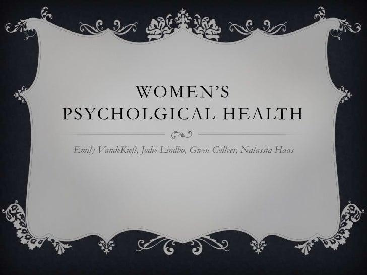 "WOMEN""SPSYCHOLGICAL HEALTHEmily VandeKieft, Jodie Lindbo, Gwen Collver, Natassia Haas"