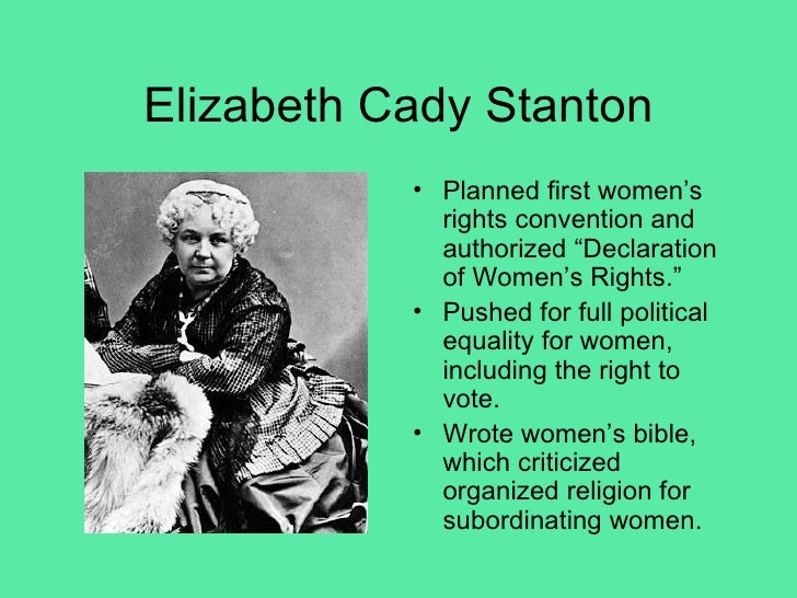 the life of elizabeth cady stanton who fought for the womens right to vote Elizabeth cady stanton was nawsa's first president anthony was its second she continued to fight for the vote until she died on march 13, 1906 she continued to fight for the vote until.