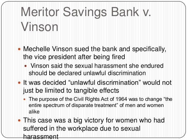 meritor savings bank v vinson essay Meritor savings bank v vinson, 477 us 57 (1986), is a us labor law case, where the united states supreme court, in a 9-0 decision, recognized sexual harassment as.