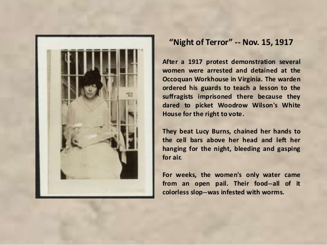 Hunger Strike In November 1917 Lucy Burns was an inmate at the Occoquan Workhouse, and conditions were intolerable. Lucy a...
