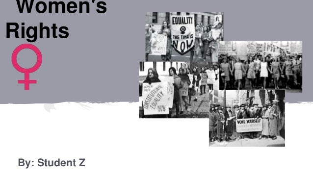 Women's Rights By: Student Z