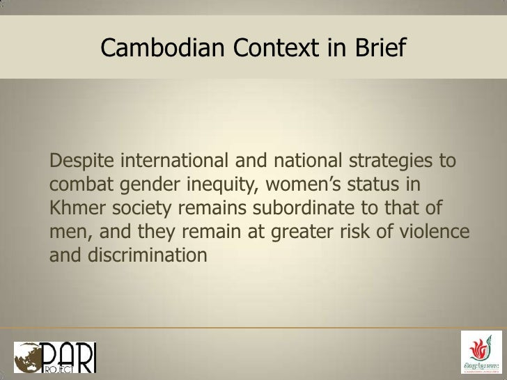 the issue of gender in cambodia Institutional framework for gender equality in cambodia 7 conclusion 1   effective strategy for addressing this issue2 mainstreaming gender perspective is  a.