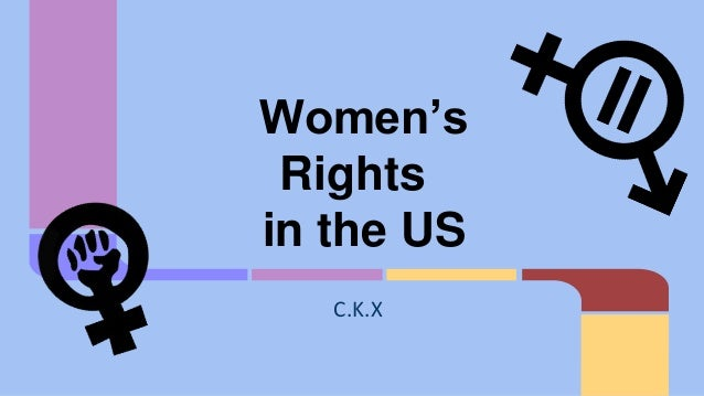 Women's Rights in the US C.K.X
