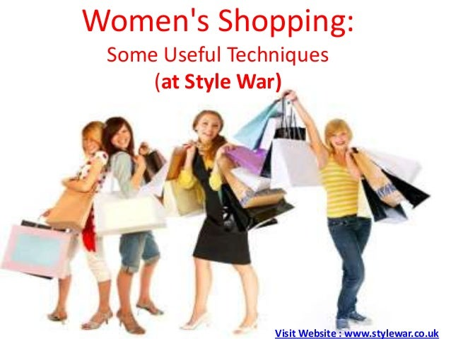 Womens Shopping:Some Useful Techniques(at Style War)Visit Website : www.stylewar.co.uk