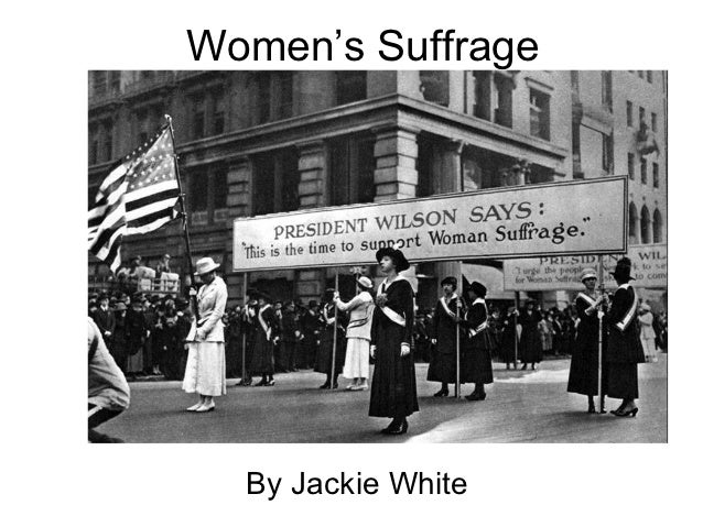 Women's Suffrage  By Jackie White