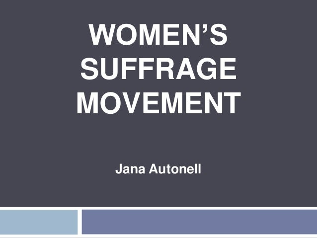WOMEN'SSUFFRAGEMOVEMENT Jana Autonell