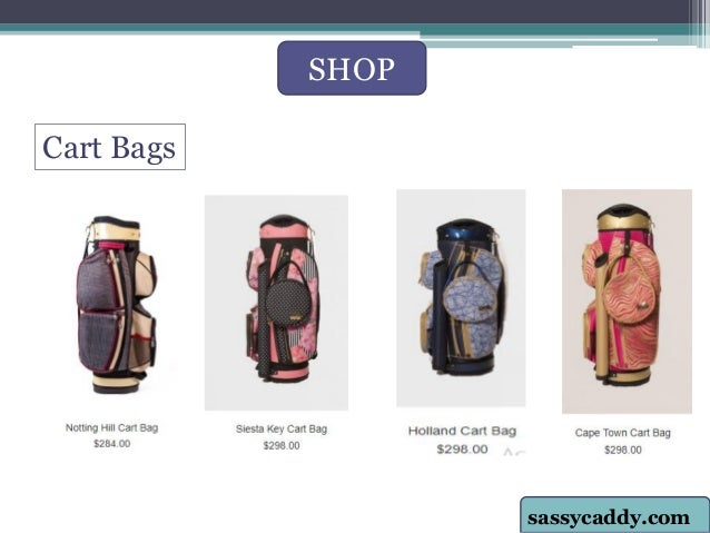 754218ff8a SHOP sassycaddy.com Cart Bags ...