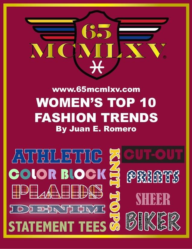 www.65mcmlxv.com WOMEN'S TOP 10 FASHION TRENDS By Juan E. Romero R ATHLETIC