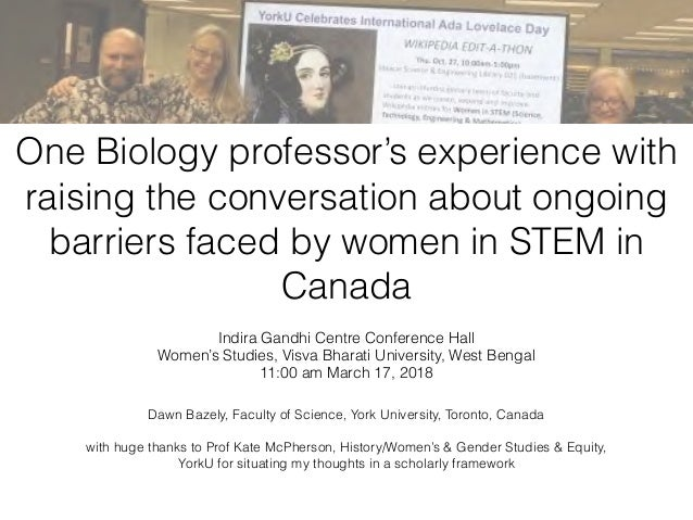 One Biology professor's experience with raising the conversation about ongoing barriers faced by women in STEM in Canada I...