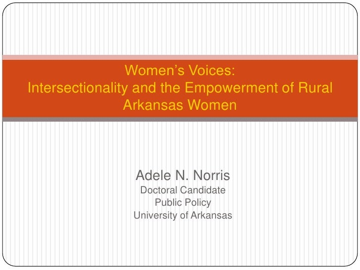 Adele N. Norris<br />Doctoral Candidate <br />Public Policy<br />University of Arkansas<br />Women's Voices: Intersectiona...