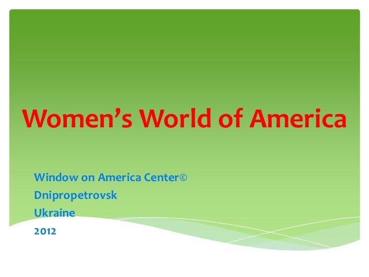 Women's World of AmericaWindow on America Center©DnipropetrovskUkraine2012