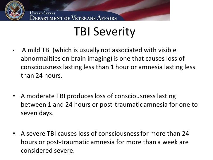TBI Severity •   A mild TBI (which is usually not associated with visible     abnormalities on brain imaging) is one that ...