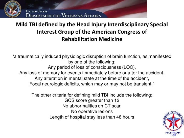Mild TBI defined by the Head Injury Interdisciplinary Special          Interest Group of the American Congress of         ...