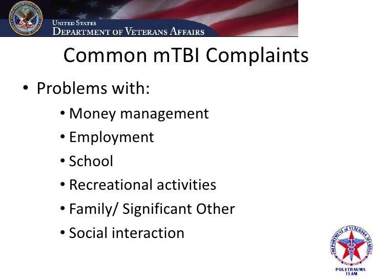 Common mTBI Complaints • Problems with:     • Money management     • Employment     • School     • Recreational activities...