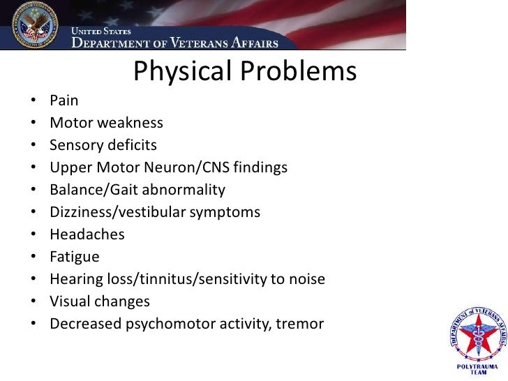 Physical Problems •   Pain •   Motor weakness •   Sensory deficits •   Upper Motor Neuron/CNS findings •   Balance/Gait ab...