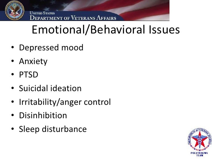 Emotional/Behavioral Issues •   Depressed mood •   Anxiety •   PTSD •   Suicidal ideation •   Irritability/anger control •...