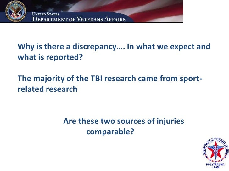 Why is there a discrepancy…. In what we expect and what is reported?  The majority of the TBI research came from sport- re...