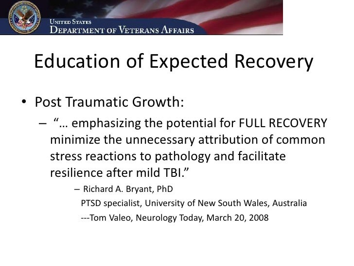 """Education of Expected Recovery • Post Traumatic Growth:   – """"… emphasizing the potential for FULL RECOVERY     minimize th..."""