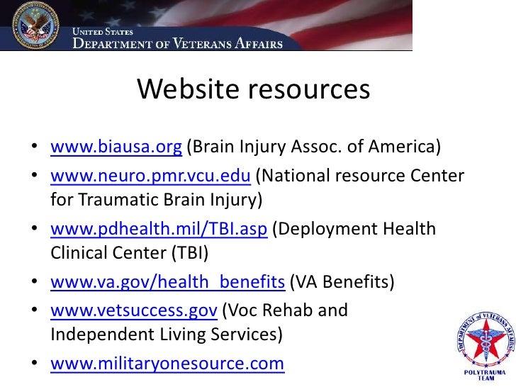 Website resources • www.biausa.org (Brain Injury Assoc. of America) • www.neuro.pmr.vcu.edu (National resource Center   fo...