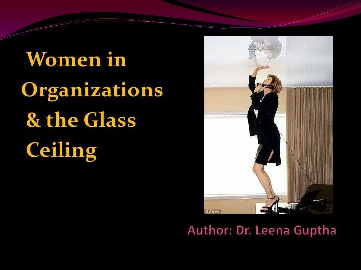 glass ceiling in pakistani organizations The impact of women leaders upon organizational performance:  the glass  ceiling effect - a pakistani perspective: shandana shoaib.