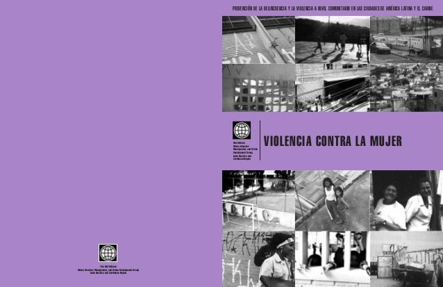VIOLENCIA CONTRA LA MUJERWorld Bank Water, Disaster Management, and Urban Development Group Latin America and Caribbean Re...