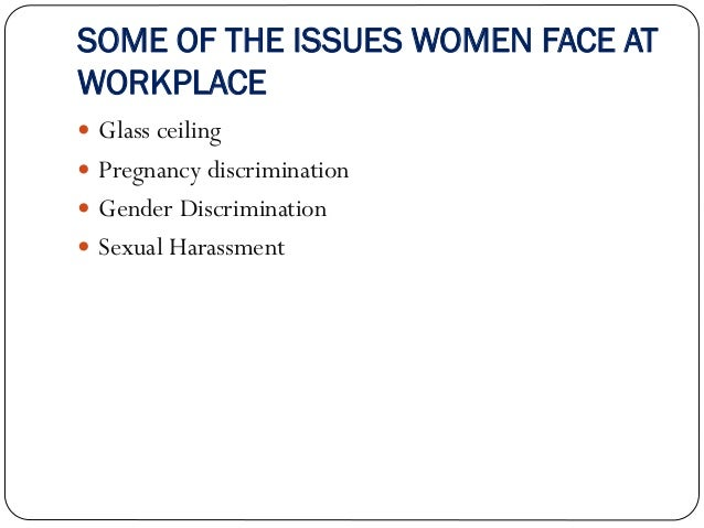 the issue of women discrimination in the workplace And most effective social policies against discrimination in the workplace and  a particular issue of concern for europe  4 discrimination at work in europe.