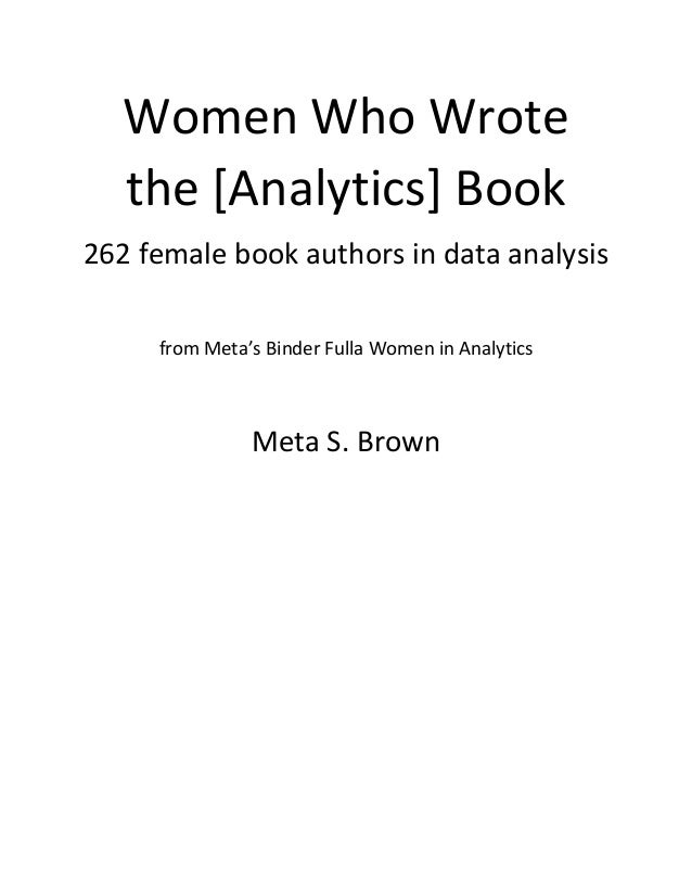 women who wrote the analytics book final women who wrote the analytics book 262 female book authors in data analysis from