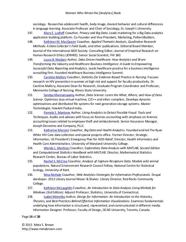 Women Who Wrote the [Analytics] Book Page 16 of 26 © 2015 Meta S. Brown http://www.metabrown.com sociology. Researches ado...