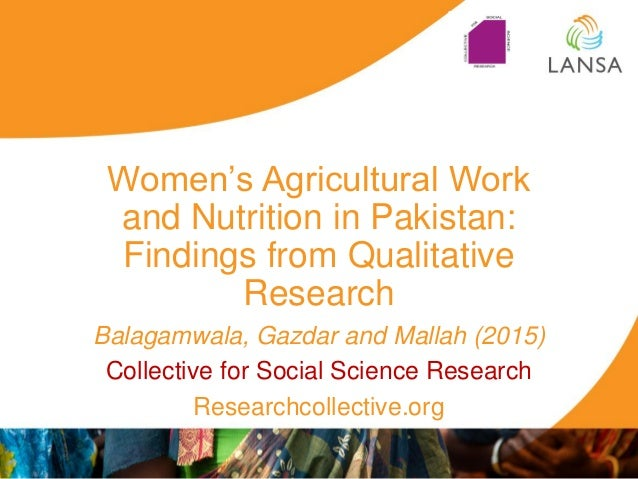 """Women""""s Agricultural Work and Nutrition in Pakistan: Findings from Qualitative Research Balagamwala, Gazdar and Mallah (20..."""