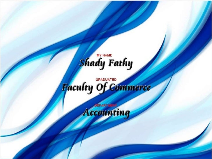 NAMESHADY FATHYGRADUATEDFACULTY OF COMMERCEDEPARTMENTACCOUNTING<br />
