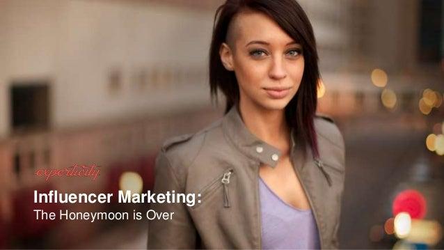 Influencer Marketing: The Honeymoon is Over